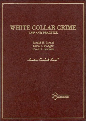 9780314067739: White Collar Crime: Law and Practice (American Casebook Series)
