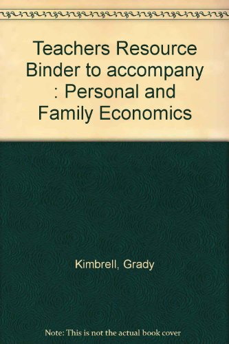 Personal And Family Economics:Teacher's Resource Binder: Grady Kimbrell And Patti Wooten ...