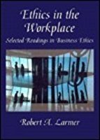 Ethics in the Workplace: selected readings in business ethics