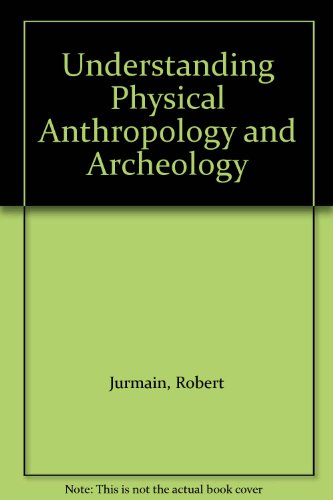 9780314069412: Understanding Physical Anthropology and Archeology