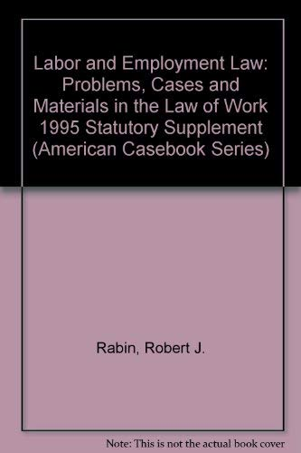 9780314070692: Statutory Supplement to Labor and Employment Law, Problems, Cases and Materials in the Law of Work (American Casebook Series)