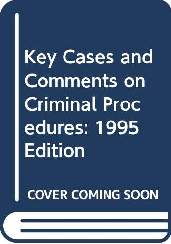 9780314071958: Key Cases and Comments on Criminal Procedures: 1995 Edition