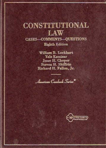 Constitutional Law: Cases-Comments-Questions (American Casebook Series): William B. Lockhart,