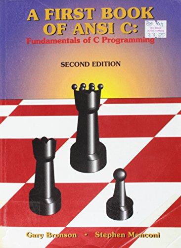 A First Book os ANSI C: Fundamentals: Bronson, Gary &