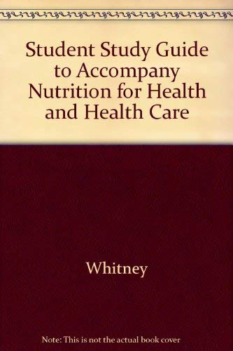 Study Guide for Nutrition for Health: Whitney, Whitney, Eleanor
