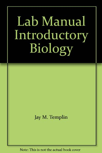 Lab Manual Introductory Biology: Jay M. Templin