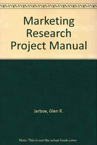 9780314076908: The Marketing Research Project Manual