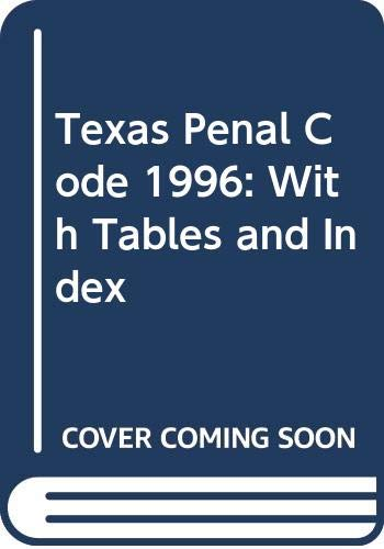 9780314077004: Texas Penal Code 1996: With Tables and Index