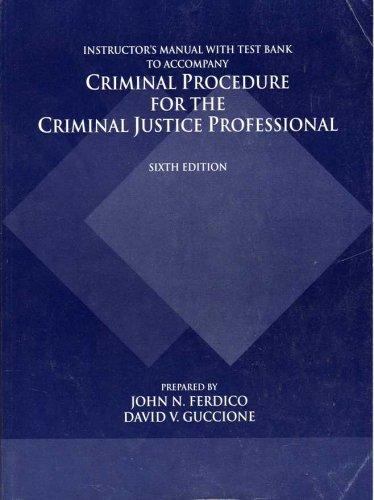 Criminal Procedure for the Criminal Justice Professional: Jonh N. Ferdico