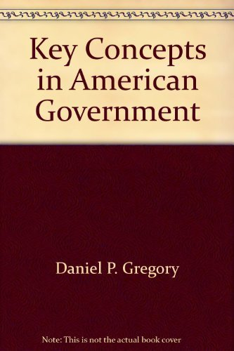 9780314082879: Key concepts in American government