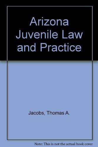 9780314087959: Arizona Juvenile Law and Practice