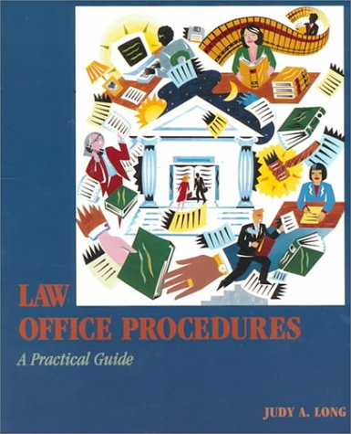 Law Office Procedures: A Practical Guide: Long, Judy A.