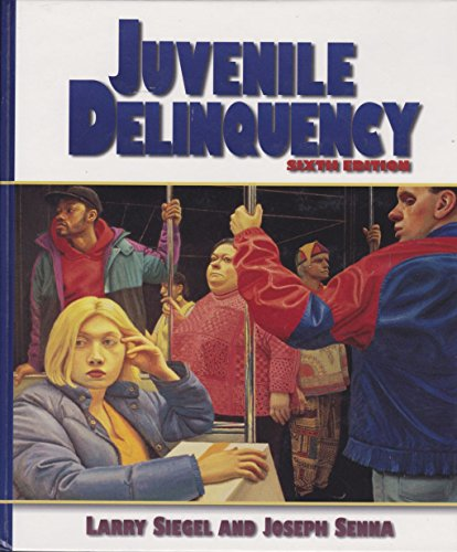 Juvenile Delinquency: Theory, Practice and Law: Larry J. Siegel,