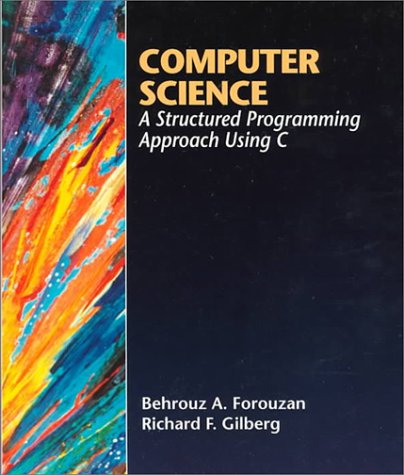 Introduction to Computer Science : A Structured: Behrouz A. Forouzan,