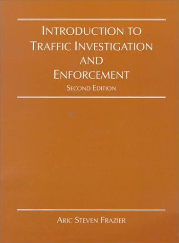9780314096852: Introduction to Traffic Investigation and Enforcement