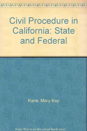 9780314097293: Civil Procedure in California: State & Federal