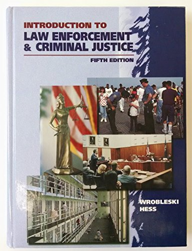 Introduction to Law Enforcement and Criminal Justice: Wrobleski, Henry M.,