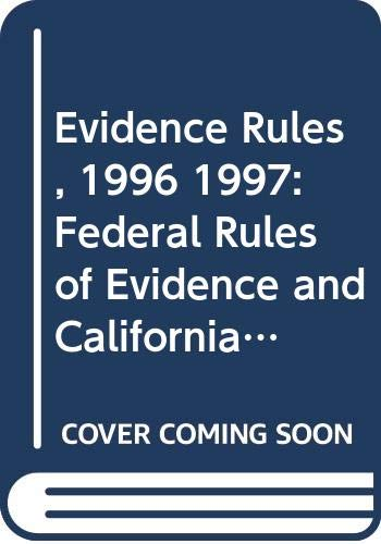 9780314097668: Evidence Rules, 1996 1997: Federal Rules of Evidence and California Evidence Code