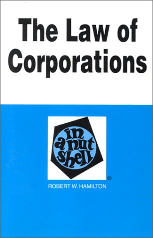 The Law of Corporations in a Nutshell: Robert W. Hamilton