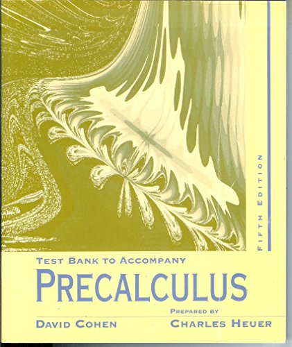 Test Bank to Accompany Precalculus: David Cohen, Charles