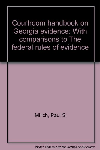 9780314099419: Courtroom handbook on Georgia evidence: With comparisons to The federal rules of evidence