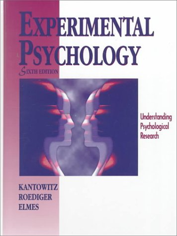 9780314099730: Experimental Psychology: Understanding Psychological Research