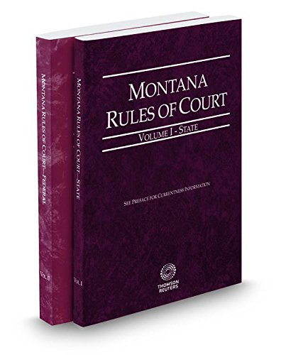 9780314101457: Montana Rules of Court - State and Federal, 2017 ed. (Vols. I & II, Montana Court Rules)
