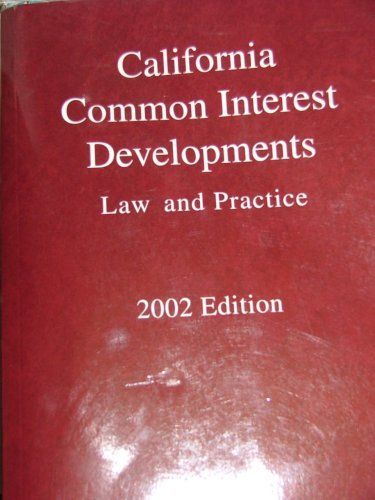 9780314101860: California common interest developments: Law and practice : a guide to California common interest development and community association law