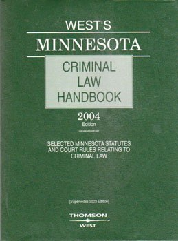 9780314107527: West's Minnesota Criminal Law Handbook: Selected Minnesota Statues and Court Rules Relating to Criminal Law