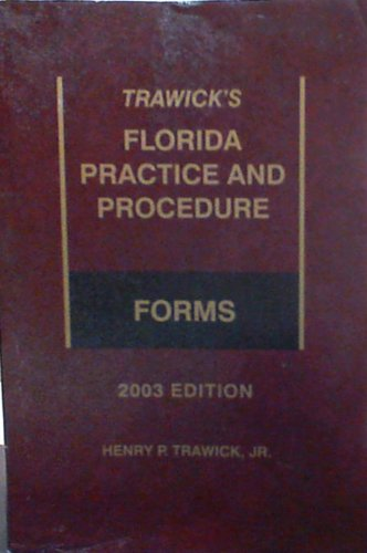 9780314108111: Trawick's Florida Practice and Procedure Forms 2003 Edition