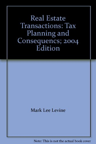 9780314112576: Real Estate Transactions: Tax Planning and Consequencs; 2004 Edition