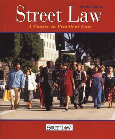 9780314140777: Street Law: A Course in Practical Law, (6th ed.,Student Edition)