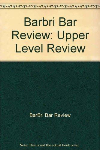Barbri Bar Review: Upper Level Review: BarBri Bar Review
