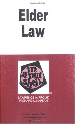 Elder Law in a Nutshell (Nutshell Series): Lawrence A. Frolik,