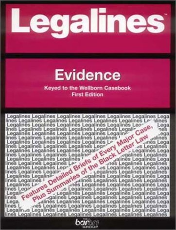9780314143372: Legalines: Evidence: Adaptable to First Edition of the Wellborn Casebook