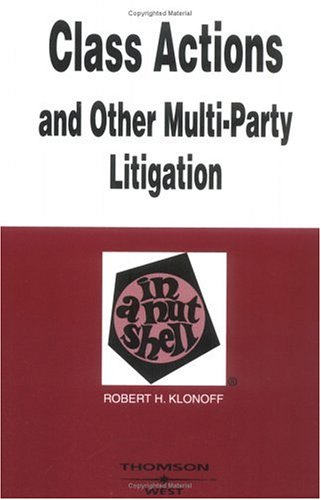 9780314144119: Class Actions and Other Multi-Party Litigation in a Nutshell (Nutshell Series)