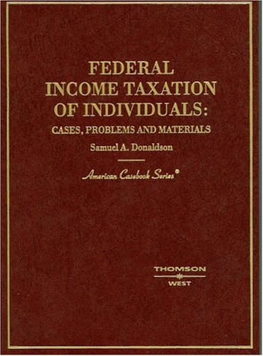 9780314144294: Federal Income Taxation of Individuals: Cases, Problems & Materials (American Casebook Series)