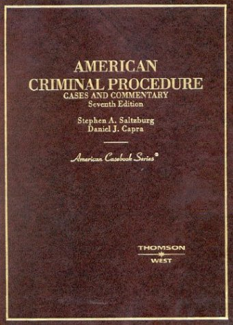 American Criminal Procedure: Cases and Commentary (American Casebook Series): Saltzburg, Stephen A....