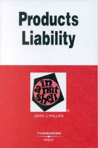 9780314145673: Products Liability in a Nutshell (Nutshell Series)