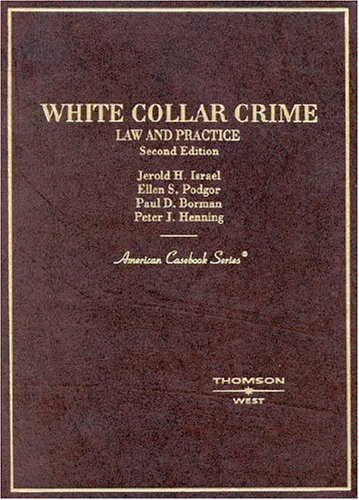 9780314145680: White Collar Crime: Law and Practice (American Casebook Series)