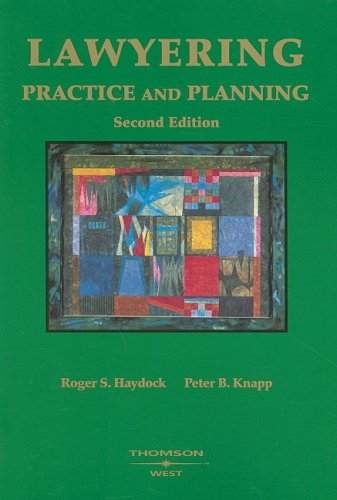 Lawyering: Practice and Planning (American Casebook Series): Peter B. Knapp,