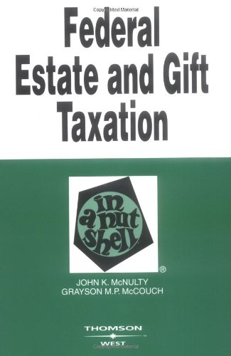 Federal Estate and Gift Taxation (Nutshell Series): John K. McNulty,