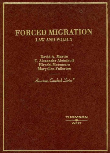9780314146106: Forced Migration: Law and Policy (American Casebook)