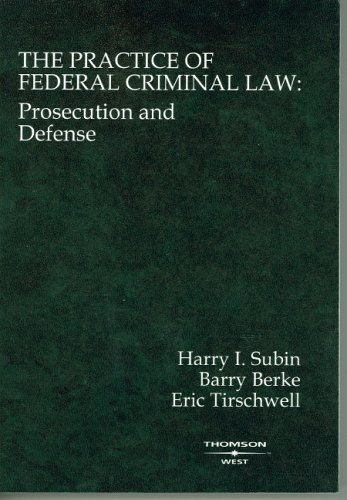 9780314146137: The Practice of Federal Criminal Law: Prosecution and Defense (Coursebook)