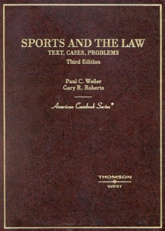 9780314146304: Sports and the Law: Text, Cases, Problems (American Casebook Series)