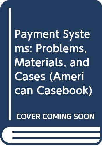 9780314146496: Payment Systems: Problems, Materials, and Cases (American Casebook)