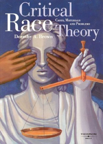 9780314146762: Critical Race Theory: Cases, Materials and Problems (University Casebook)