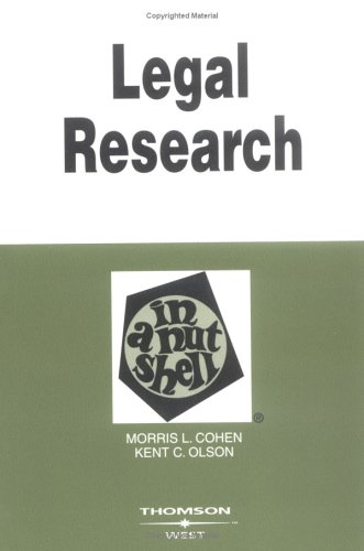 9780314147073: Legal Research in a Nutshell: By Morris L. Cohen, Kent C. Olson (Nutshell Series)