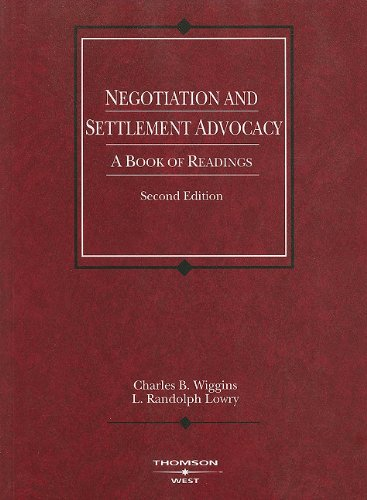 9780314147288: Negotiation and Settlement Advocacy: A Book of Readings (Coursebook)