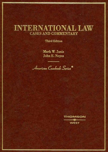 International Law: Cases and Commentary (American Casebook: Janis, Mark W./